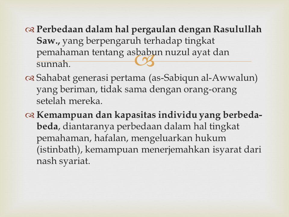 Perbedaan dalam hal pergaulan dengan Rasulullah Saw