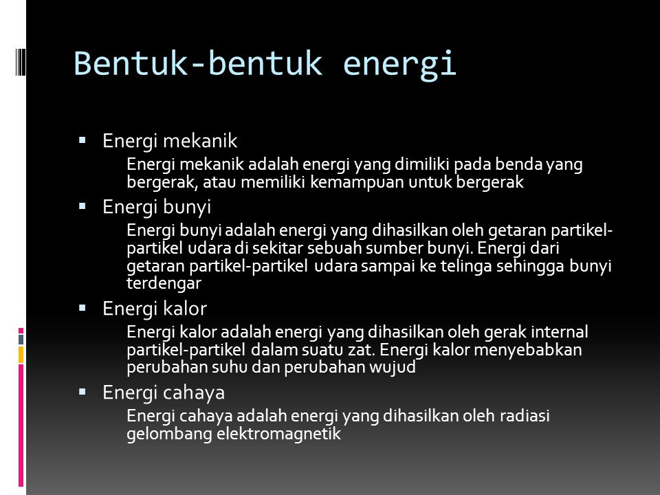 Bentuk-bentuk energi Energi mekanik Energi bunyi Energi kalor