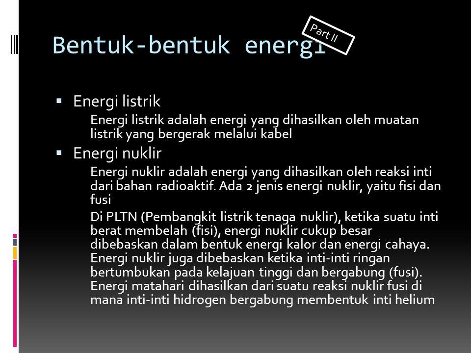 Bentuk-bentuk energi Energi listrik Energi nuklir