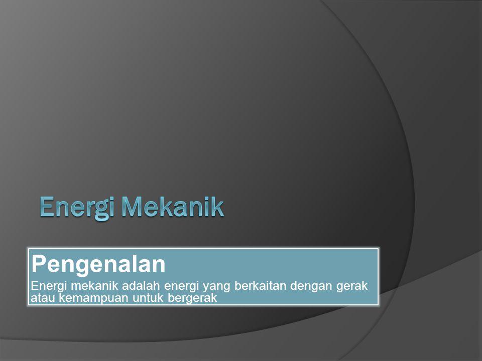 Energi Mekanik Pengenalan