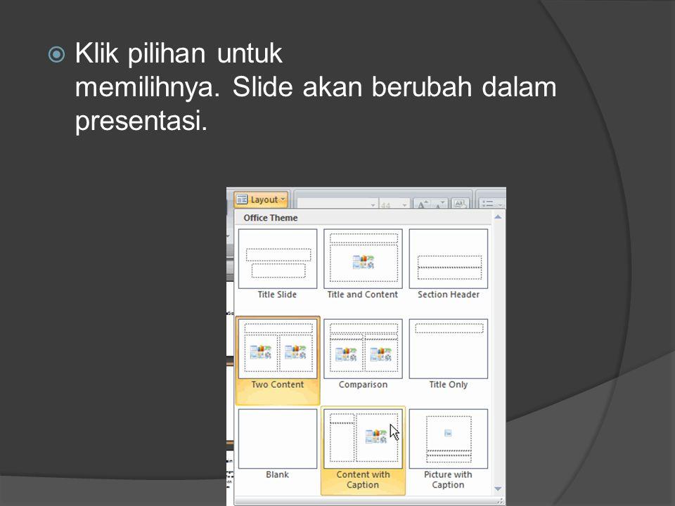 Klik pilihan untuk memilihnya. Slide akan berubah dalam presentasi.