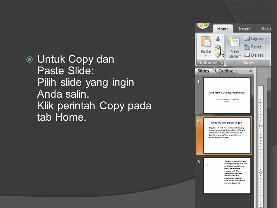 Untuk Copy dan Paste Slide: Pilih slide yang ingin Anda salin