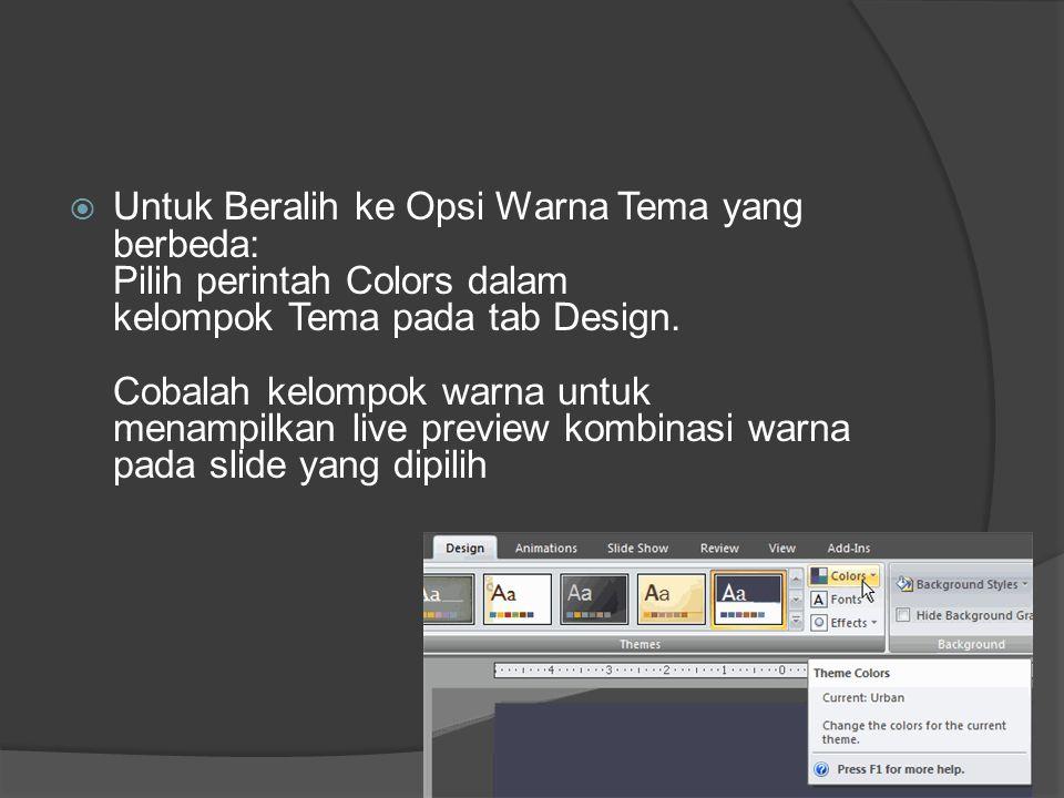 Untuk Beralih ke Opsi Warna Tema yang berbeda: Pilih perintah Colors dalam kelompok Tema pada tab Design.