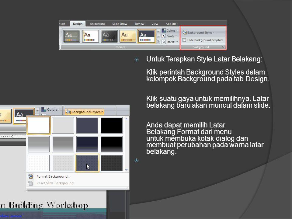 Untuk Terapkan Style Latar Belakang: Klik perintah Background Styles dalam kelompok Background pada tab Design.