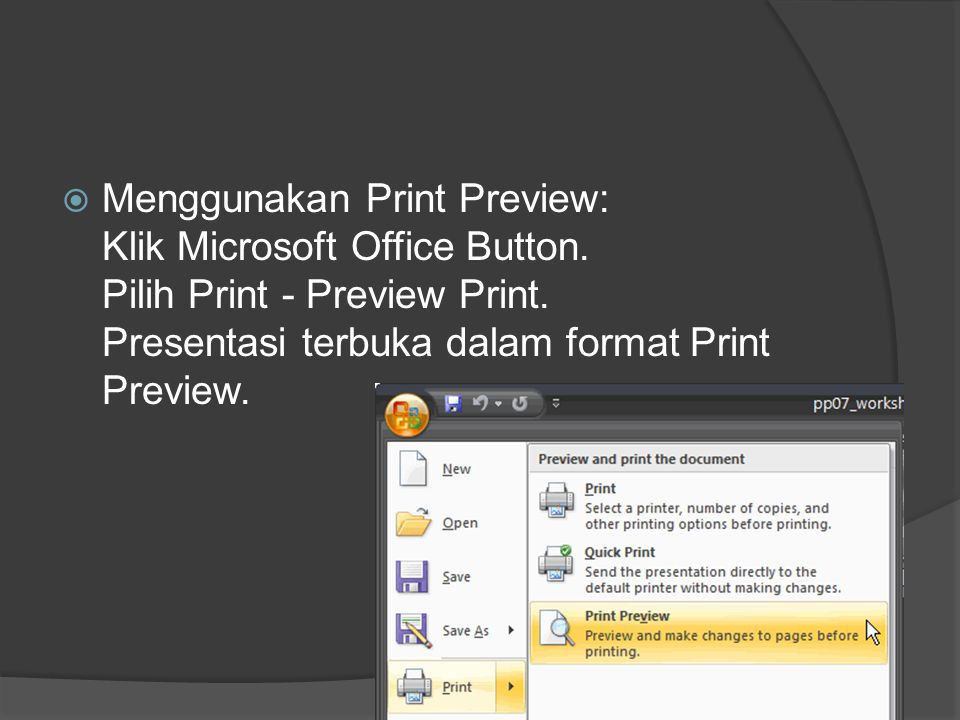 Menggunakan Print Preview: Klik Microsoft Office Button