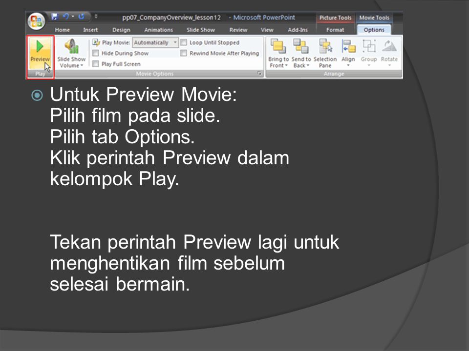 Untuk Preview Movie: Pilih film pada slide. Pilih tab Options