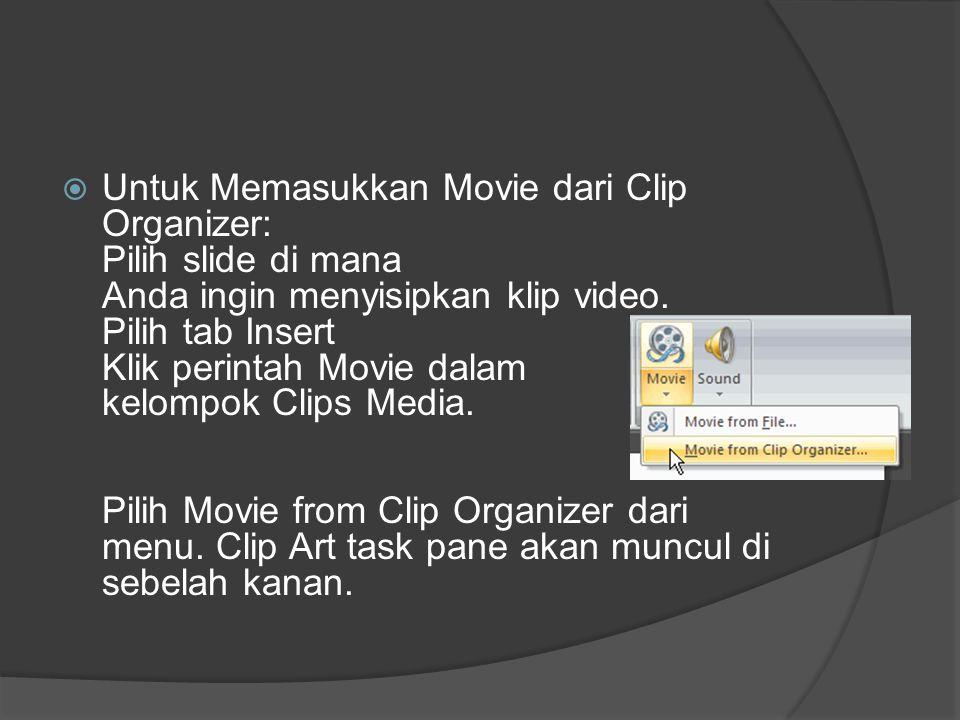 Untuk Memasukkan Movie dari Clip Organizer: Pilih slide di mana Anda ingin menyisipkan klip video.