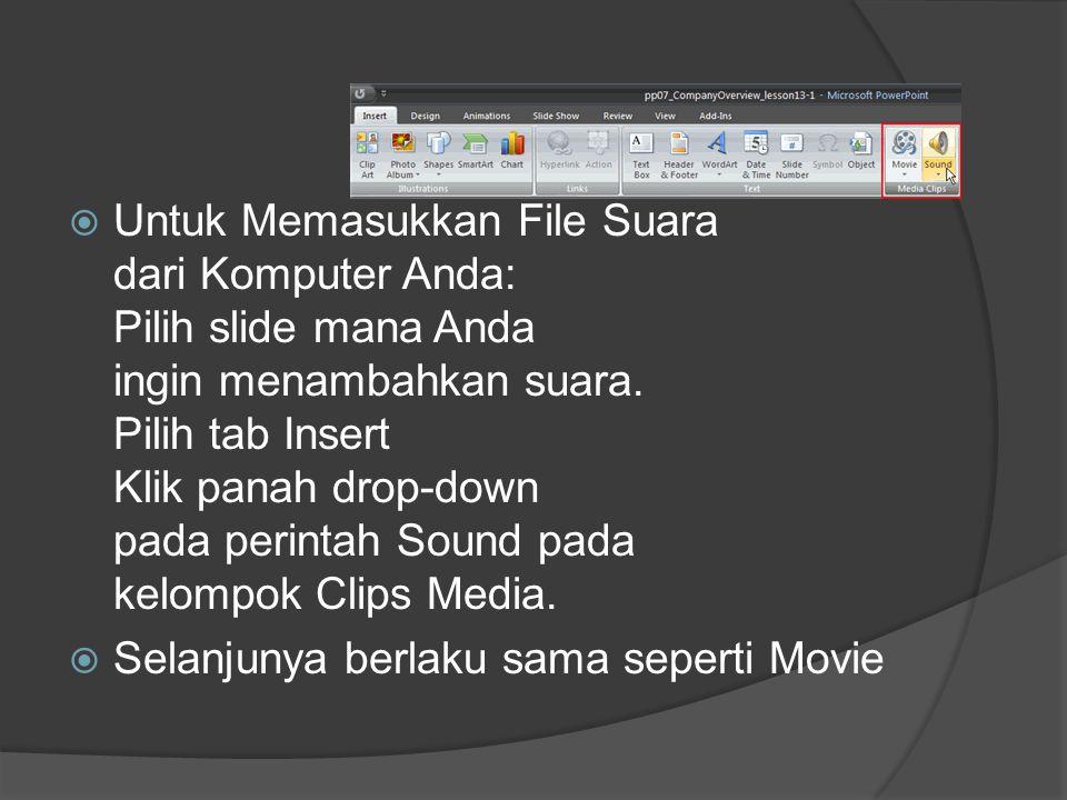 Untuk Memasukkan File Suara dari Komputer Anda: Pilih slide mana Anda ingin menambahkan suara. Pilih tab Insert Klik panah drop-down pada perintah Sound pada kelompok Clips Media.