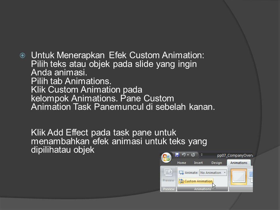 Untuk Menerapkan Efek Custom Animation: Pilih teks atau objek pada slide yang ingin Anda animasi.