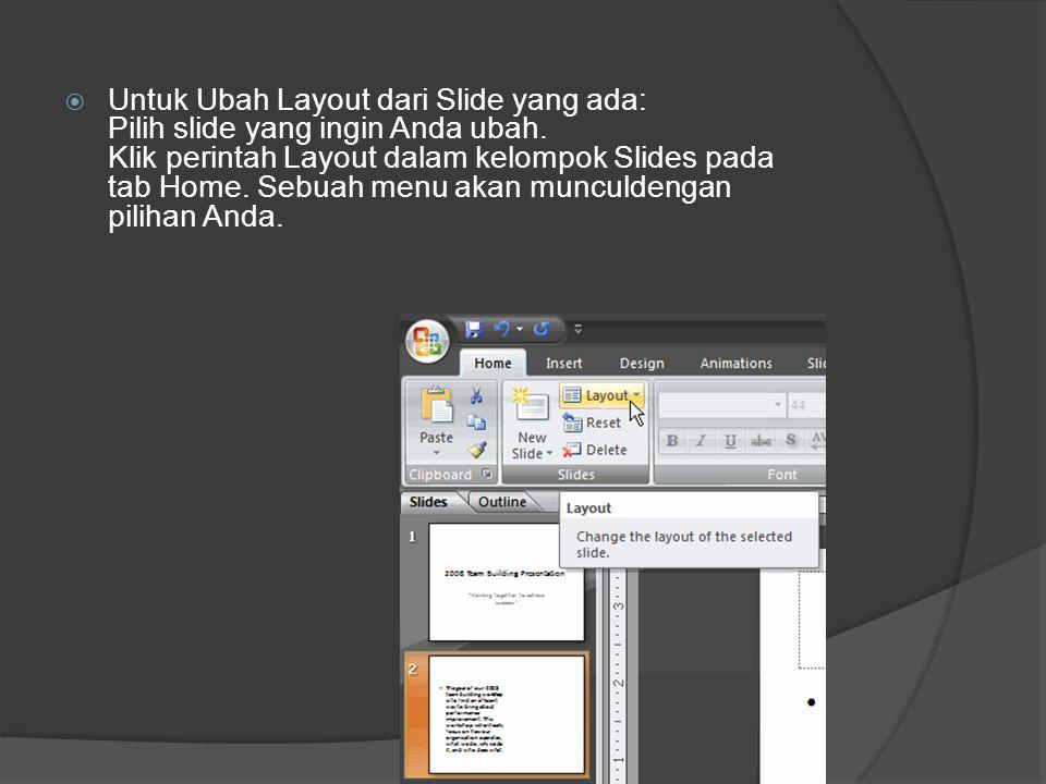 Untuk Ubah Layout dari Slide yang ada: Pilih slide yang ingin Anda ubah.