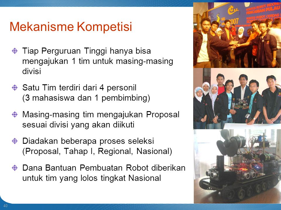 Indonesian Robot Contest. 2013. Mekanisme Kompetisi. Tiap Perguruan Tinggi hanya bisa mengajukan 1 tim untuk masing-masing divisi.