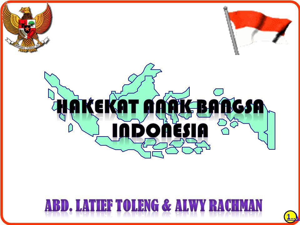HAKEKAT ANAK BANGSA INDONESIA Abd. Latief Toleng & ALWY RACHMAN