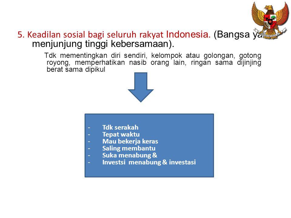 5. Keadilan sosial bagi seluruh rakyat Indonesia