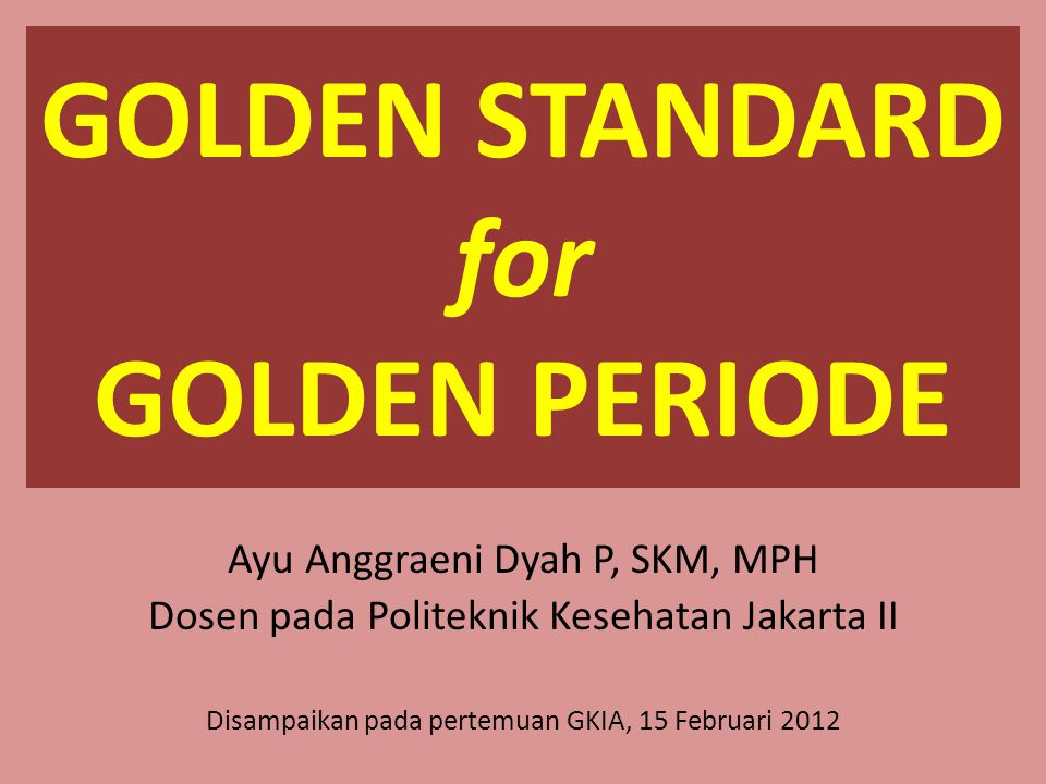 GOLDEN STANDARD for GOLDEN PERIODE
