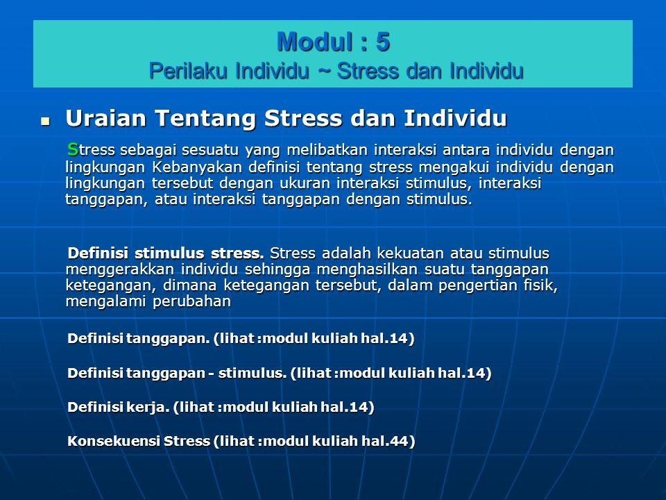 Modul : 5 Perilaku Individu ~ Stress dan Individu
