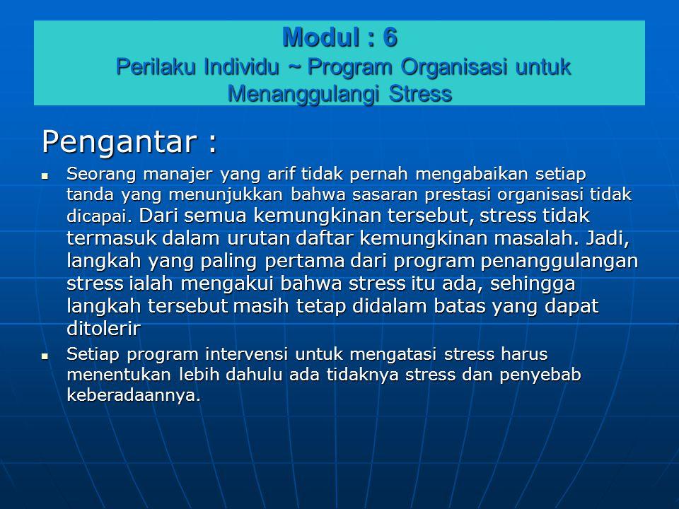 Modul : 6 Perilaku Individu ~ Program Organisasi untuk Menanggulangi Stress