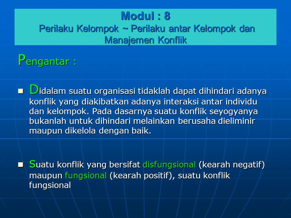 Modul : 8 Perilaku Kelompok ~ Perilaku antar Kelompok dan Manajemen Konflik