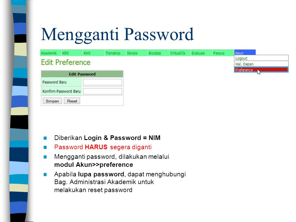 Mengganti Password Diberikan Login & Password = NIM