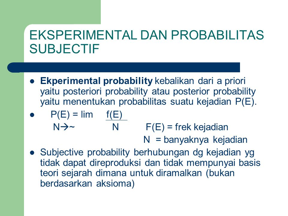 EKSPERIMENTAL DAN PROBABILITAS SUBJECTIF