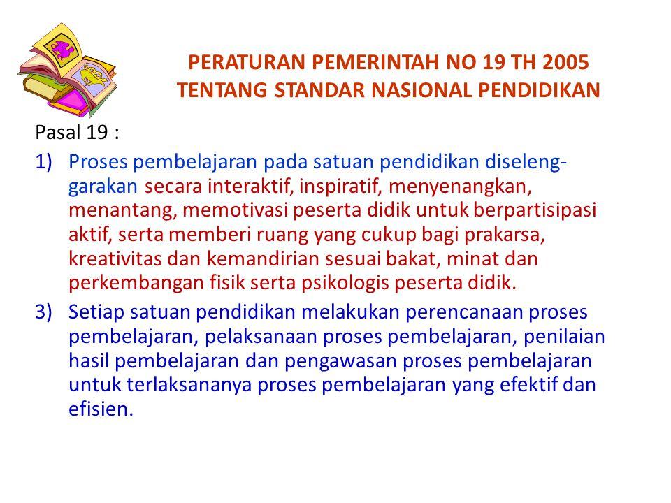PERATURAN PEMERINTAH NO 19 TH 2005 TENTANG STANDAR NASIONAL PENDIDIKAN