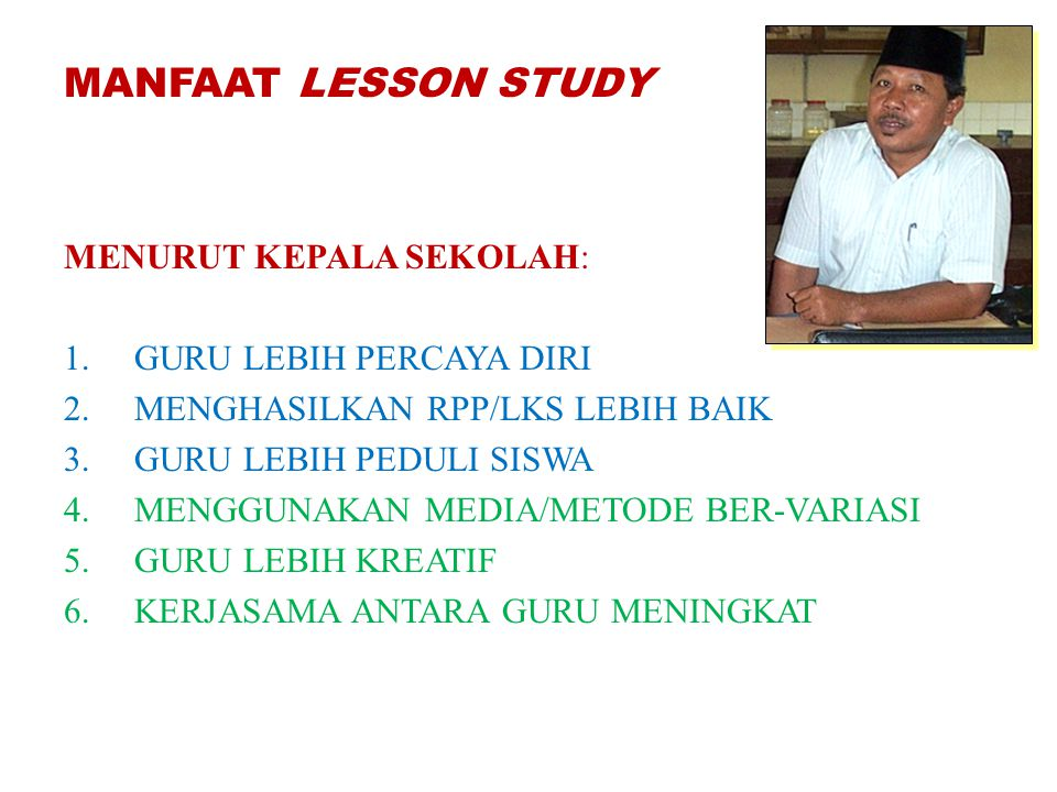MANFAAT LESSON STUDY MENURUT KEPALA SEKOLAH: GURU LEBIH PERCAYA DIRI