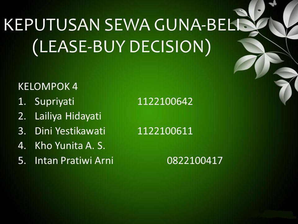 KEPUTUSAN SEWA GUNA-BELI (LEASE-BUY DECISION)
