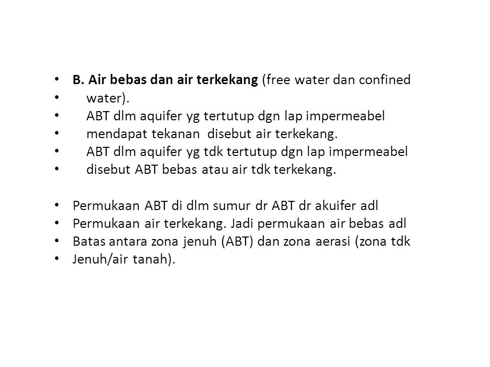 B. Air bebas dan air terkekang (free water dan confined
