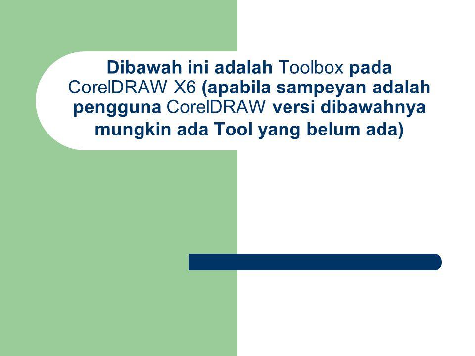 Dibawah ini adalah Toolbox pada CorelDRAW X6 (apabila sampeyan adalah pengguna CorelDRAW versi dibawahnya mungkin ada Tool yang belum ada)