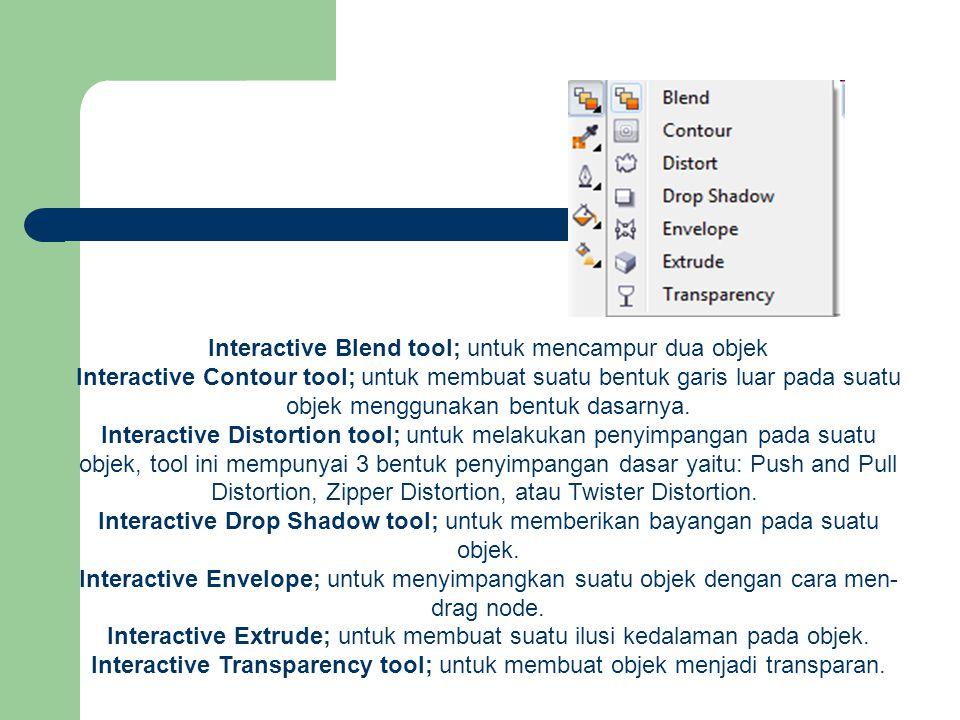 Interactive Blend tool; untuk mencampur dua objek