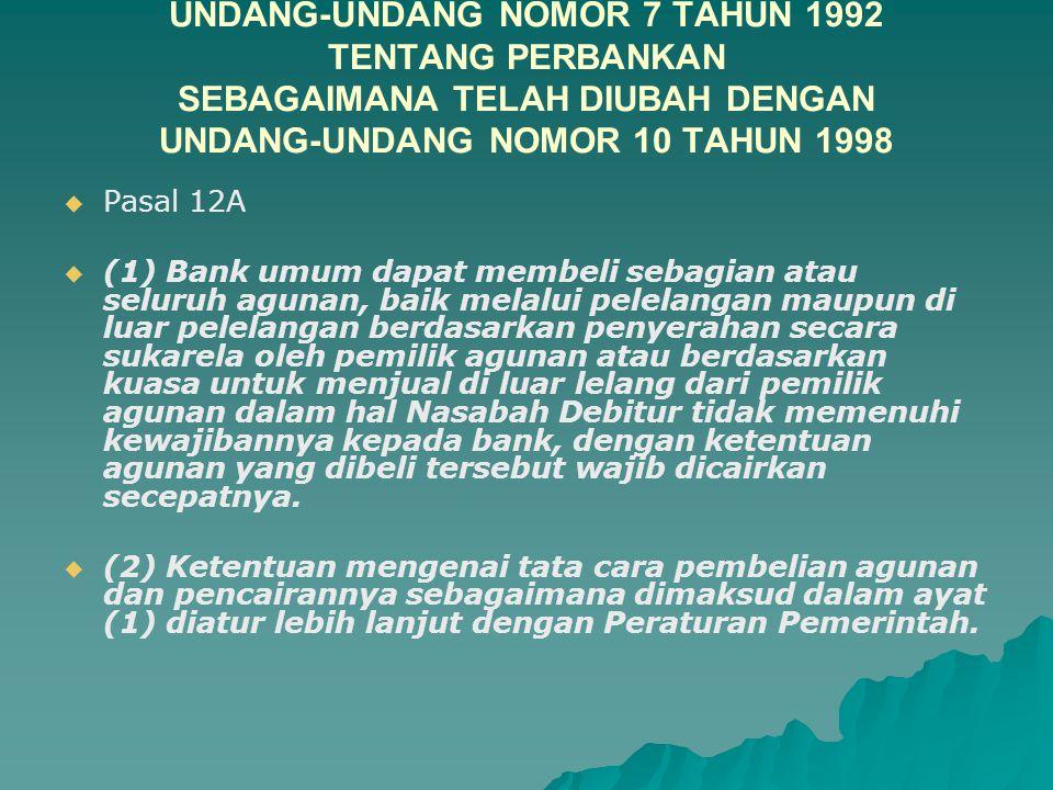 UNDANG-UNDANG NOMOR 7 TAHUN 1992 TENTANG PERBANKAN SEBAGAIMANA TELAH DIUBAH DENGAN UNDANG-UNDANG NOMOR 10 TAHUN 1998