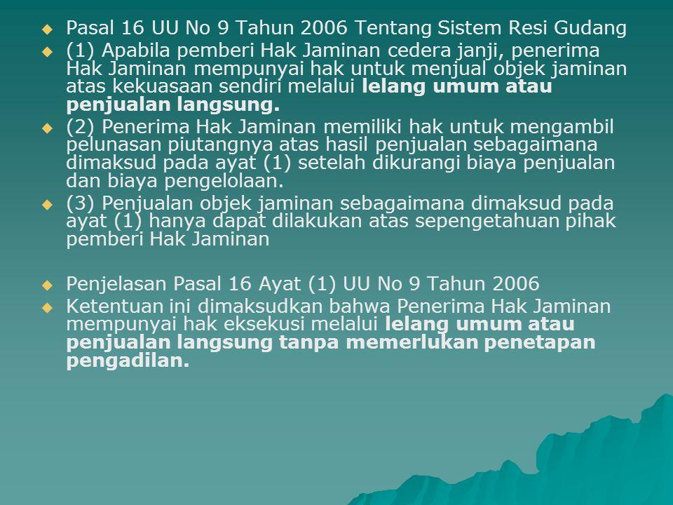 Pasal 16 UU No 9 Tahun 2006 Tentang Sistem Resi Gudang