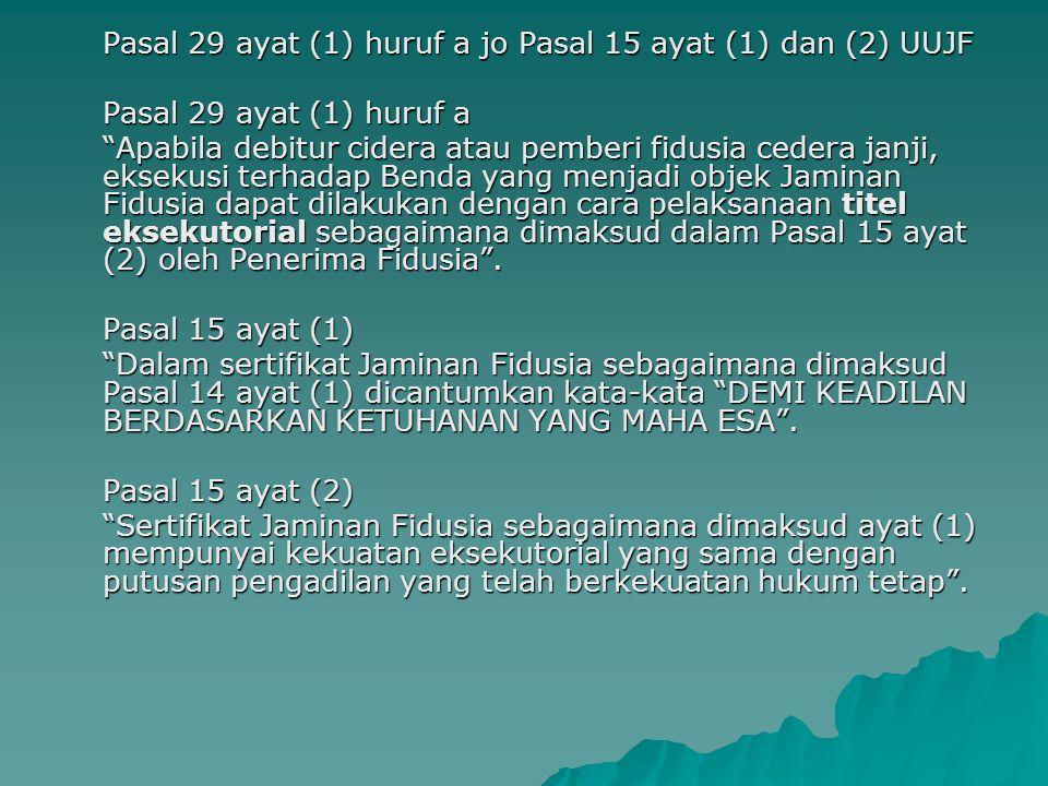 Pasal 29 ayat (1) huruf a jo Pasal 15 ayat (1) dan (2) UUJF