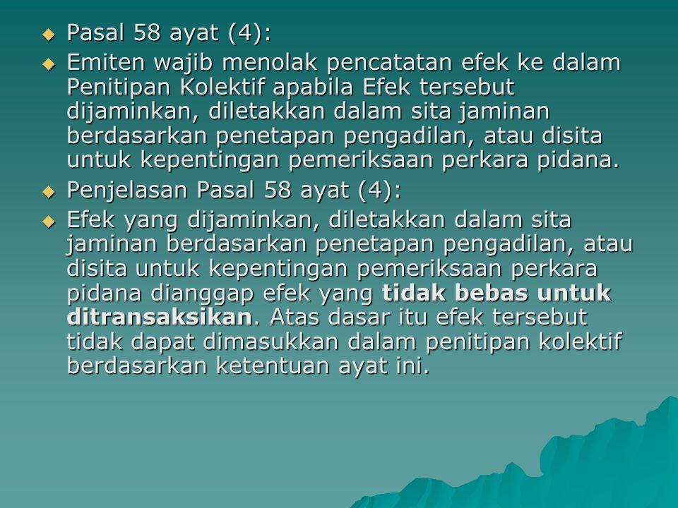 Pasal 58 ayat (4):