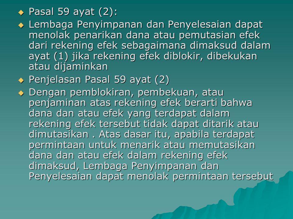 Pasal 59 ayat (2):