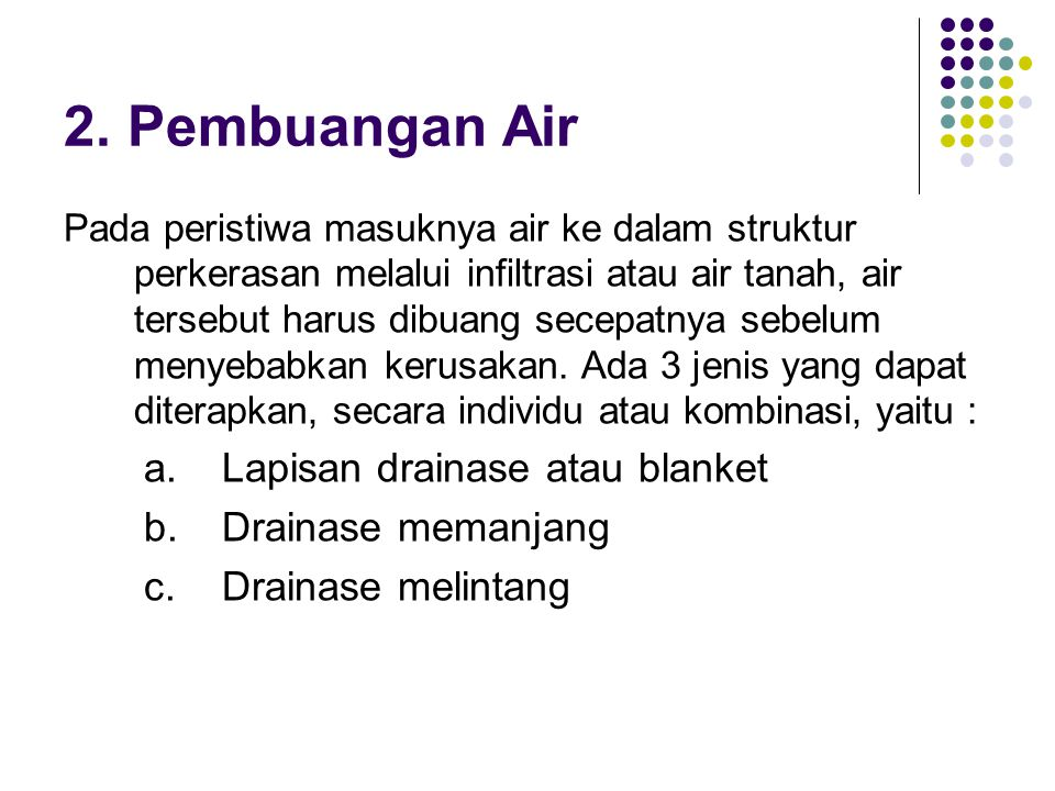 2. Pembuangan Air Lapisan drainase atau blanket Drainase memanjang