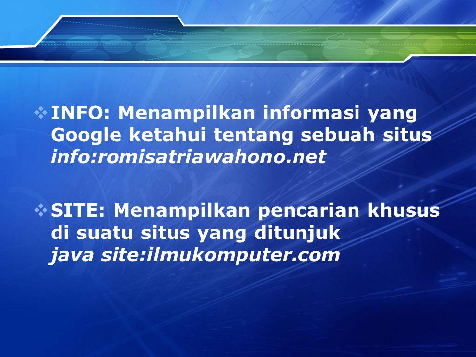 INFO: Menampilkan informasi yang Google ketahui tentang sebuah situs info:romisatriawahono.net