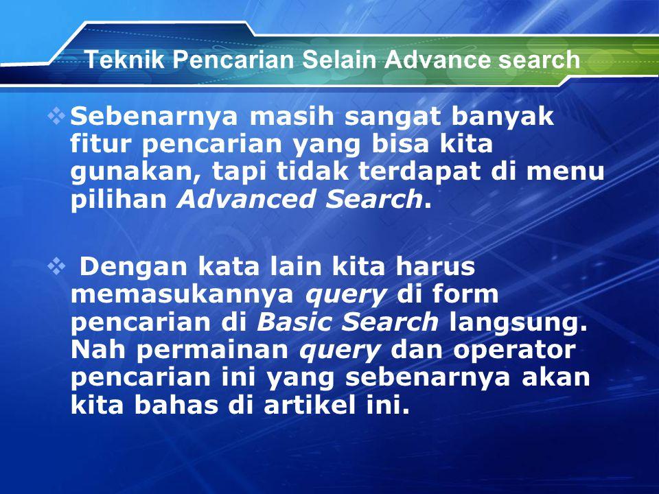 Teknik Pencarian Selain Advance search