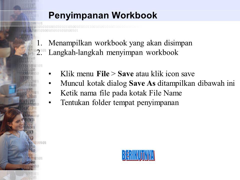BERIKUTNYA Penyimpanan Workbook