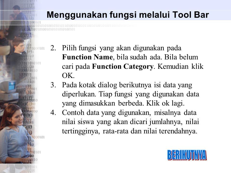 Menggunakan fungsi melalui Tool Bar