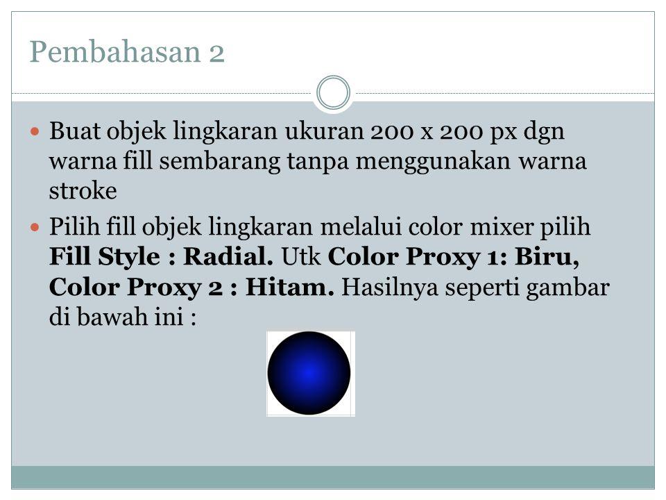 Pembahasan 2 Buat objek lingkaran ukuran 200 x 200 px dgn warna fill sembarang tanpa menggunakan warna stroke.