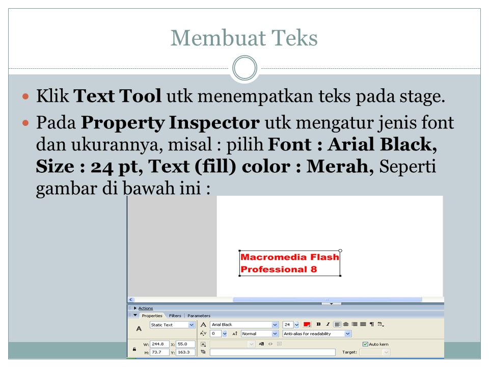 Membuat Teks Klik Text Tool utk menempatkan teks pada stage.