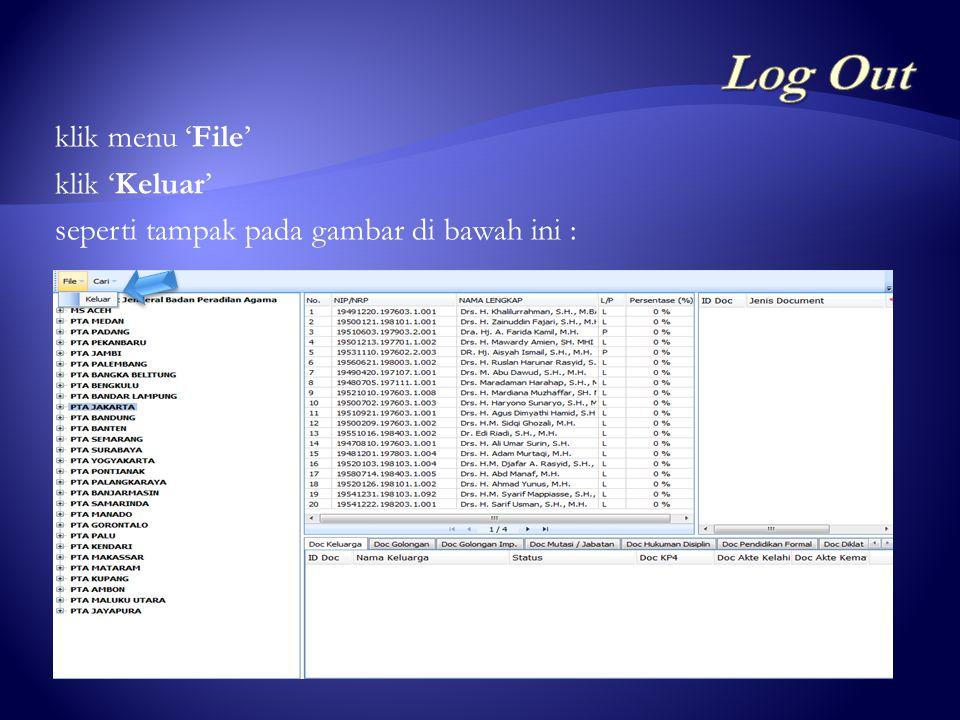 Log Out klik menu 'File' klik 'Keluar' seperti tampak pada gambar di bawah ini :