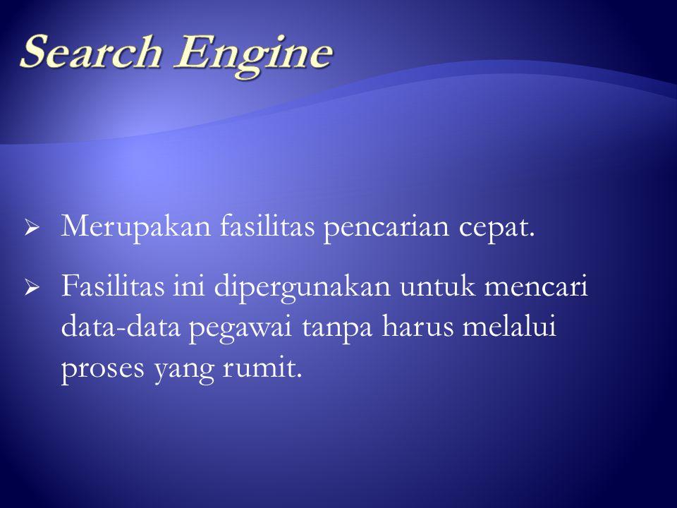 Search Engine Merupakan fasilitas pencarian cepat.
