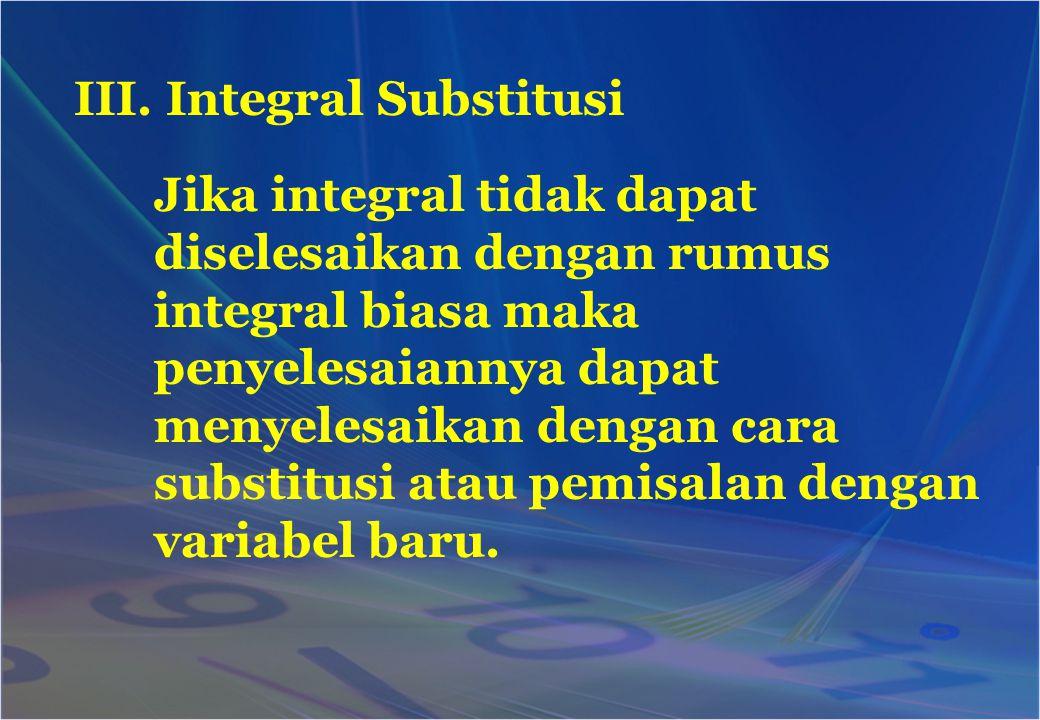 III. Integral Substitusi