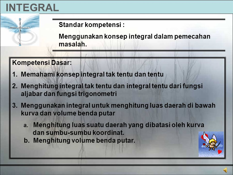 INTEGRAL Standar kompetensi :