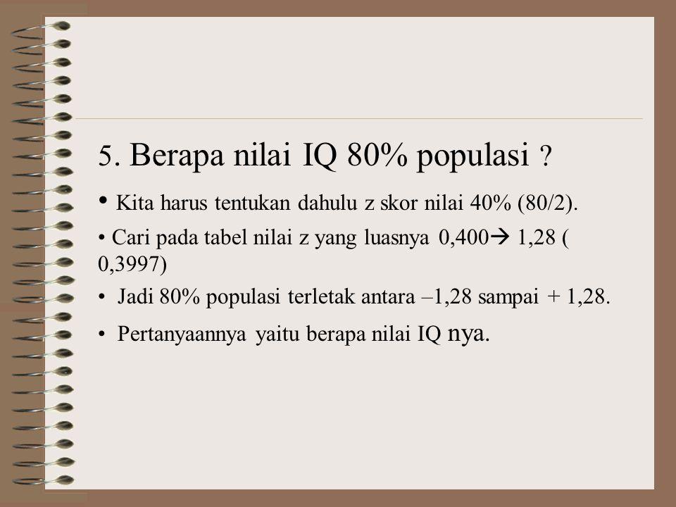 5. Berapa nilai IQ 80% populasi