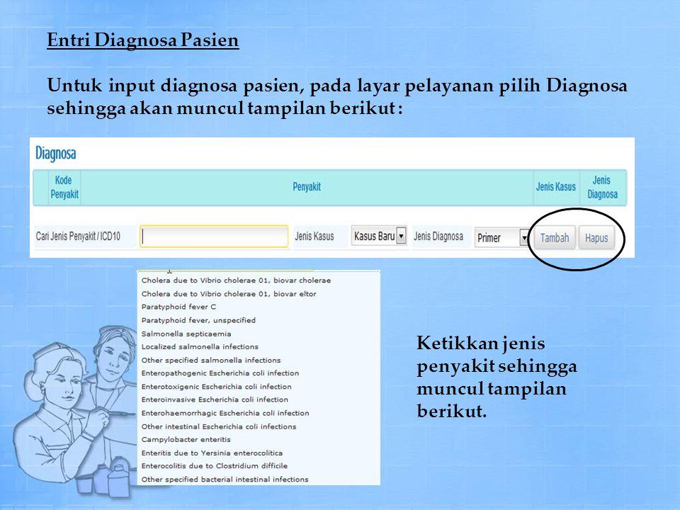 Entri Diagnosa Pasien Untuk input diagnosa pasien, pada layar pelayanan pilih Diagnosa sehingga akan muncul tampilan berikut :
