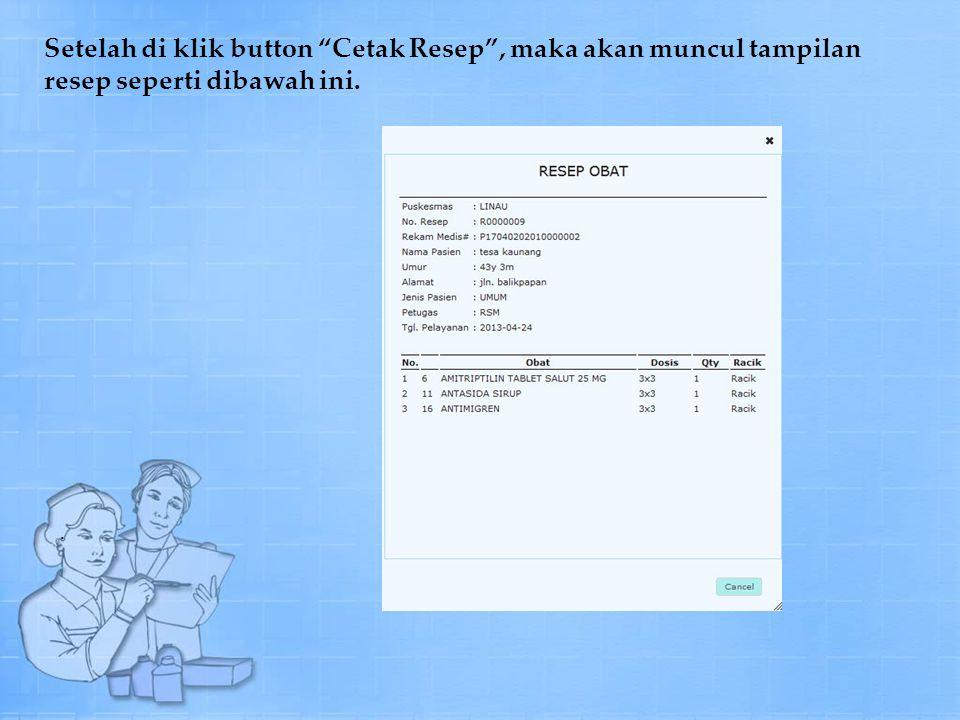 Setelah di klik button Cetak Resep , maka akan muncul tampilan resep seperti dibawah ini.