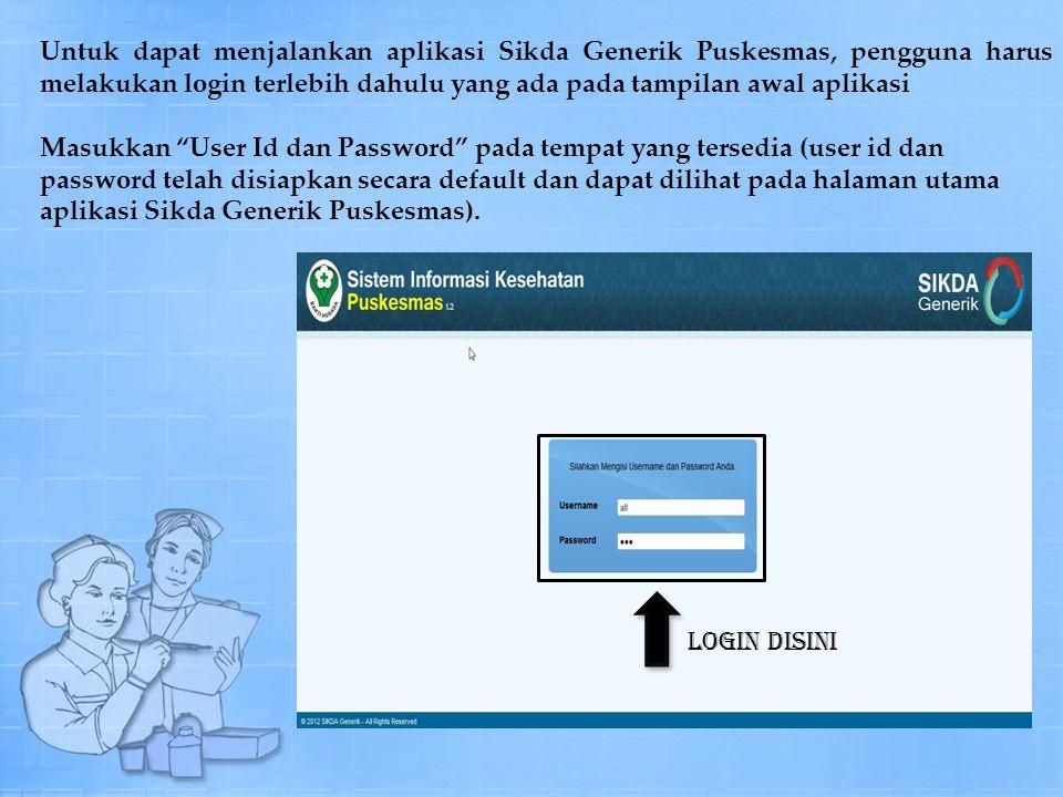 Untuk dapat menjalankan aplikasi Sikda Generik Puskesmas, pengguna harus melakukan login terlebih dahulu yang ada pada tampilan awal aplikasi