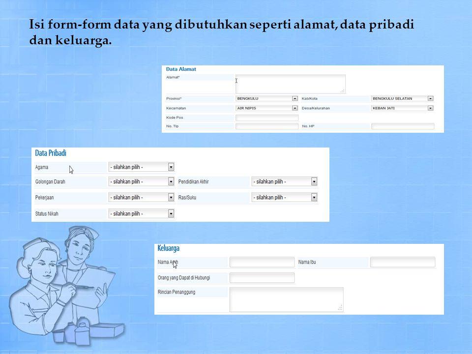 Isi form-form data yang dibutuhkan seperti alamat, data pribadi